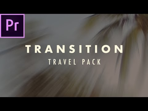 FREE Travel Smooth Transition Premiere Pro Preset Pack TUTORIAL | Quick Zoom, Luma Fade, Spin, Warp