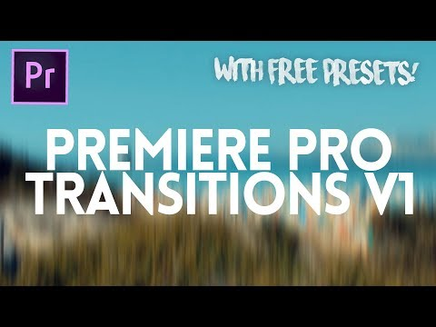 PREMIERE PRO TRANSITIONS V1 (with FREE presets) - Adobe Premiere Pro