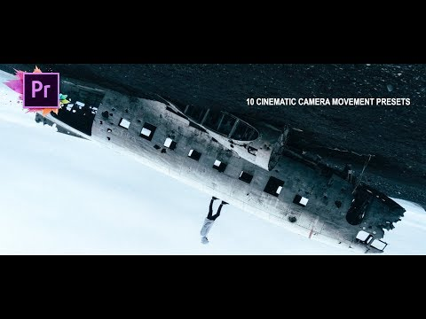 10 MUST HAVE CINEMATIC CAMERA MOVEMENT PRESETS (Premiere Pro CC 2018)