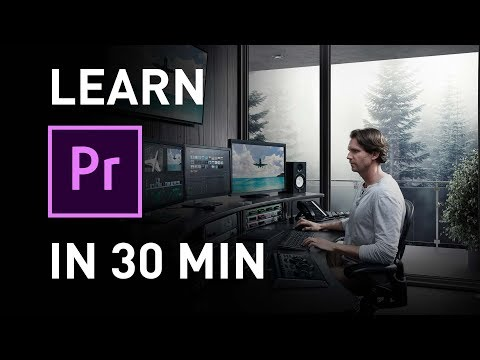 Learn Premiere Pro 2019 in 30 Minutes