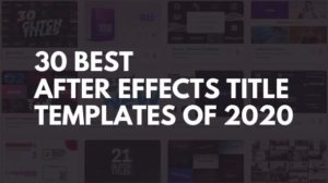 30 Best After Effects Title Templates of 2020